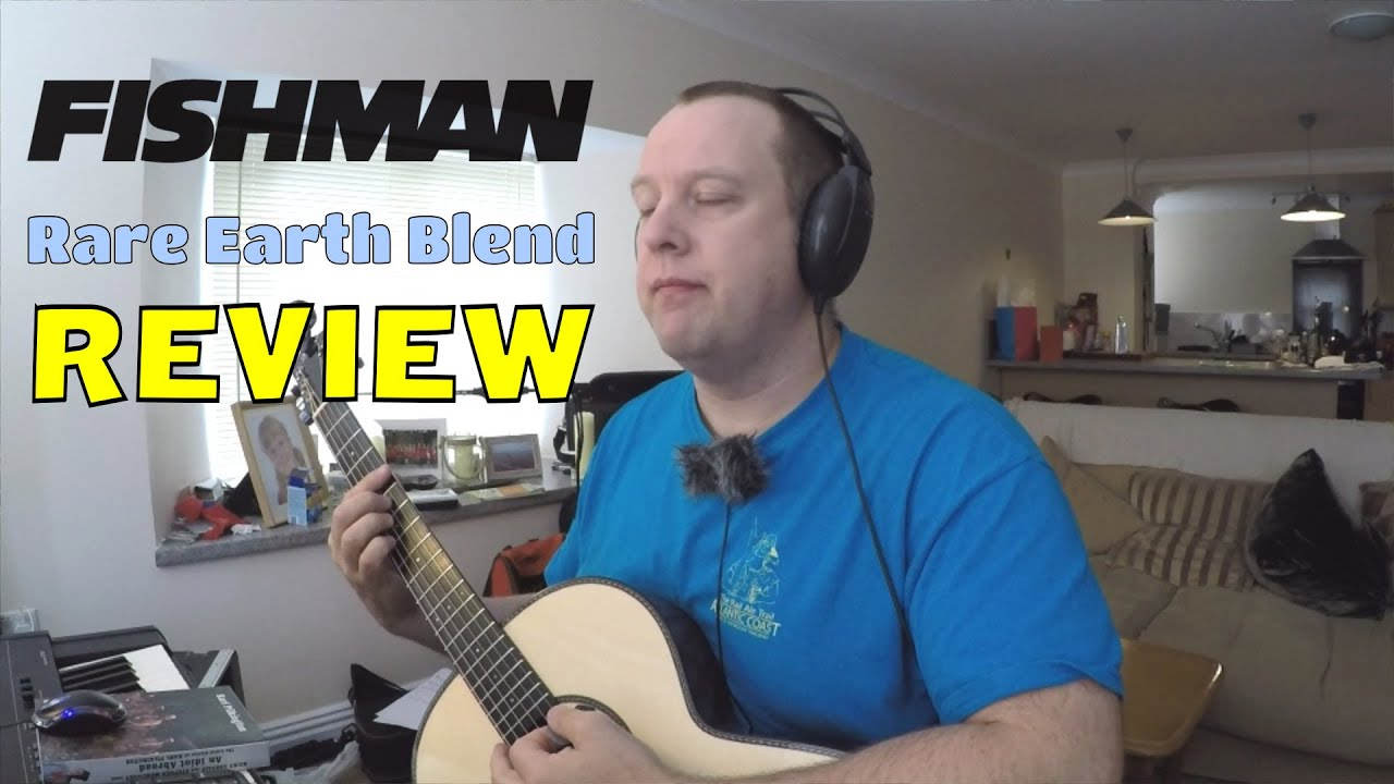 fishman rare earth blend review